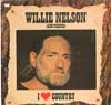 Cover: Willie Nelson - Willie Nelson / Willie Nelson (and Friends) ( I Love Country)