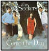 Cover: Seekers, The - Come the Day