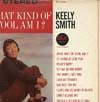 Cover: Keely Smith - Keely Smith / What Kind Of Fool Am I