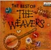 Cover: The Weavers - The Weavers / The Best Of the Weavers