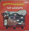 Cover: The Weavers - Folk Songs Around The World