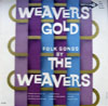 Cover: The Weavers - The Weavers / Weavers Gold Folk Songs