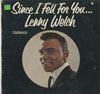 Cover: Welch, Lenny - Since I Fell For You