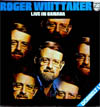 Cover: Whittaker, Roger - Live In Canada (Doppel-LP)