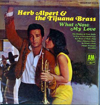 Albumcover Herb Alpert & Tijuana Brass - What Now My Love