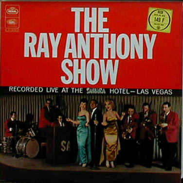 Albumcover Ray Anthony - The New Ray Anthony Show - Recorded Lve at The Sahara Hotel Las Vegas