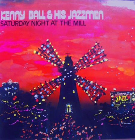 Albumcover Kenny Ball and his Jazzmen - Saturday Night at The Mill