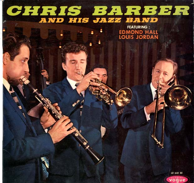 Albumcover Chris Barber - Chris Barber and his Jazz Band Featuring Edud Hall (cl.) and Louis Jordan (voc. and as)