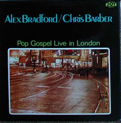 Albumcover Chris Barber - Pop Gospel Live In London -. Chris Barber / Alex Bradford