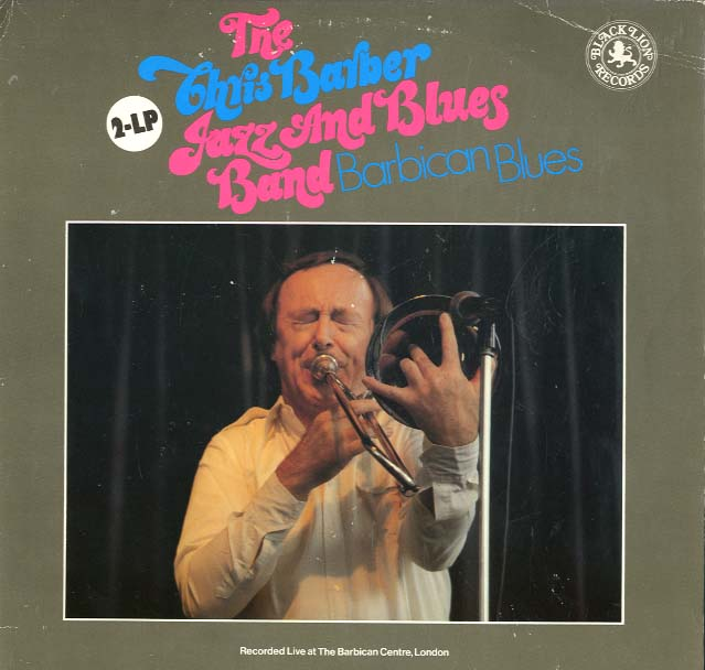 Albumcover Chris Barber - Barbicon Blues - The Chris Barber Jazz and Blues Band  (DLP)