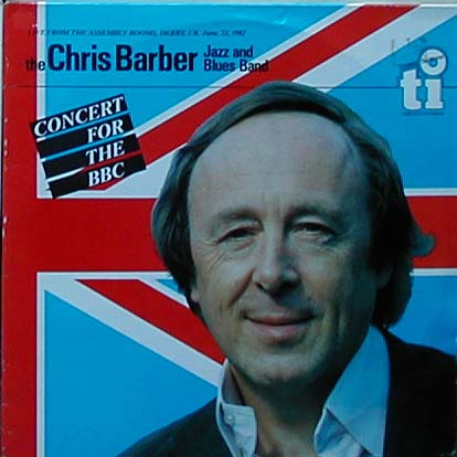 Albumcover Chris Barber - Concert For The BBC DLP)