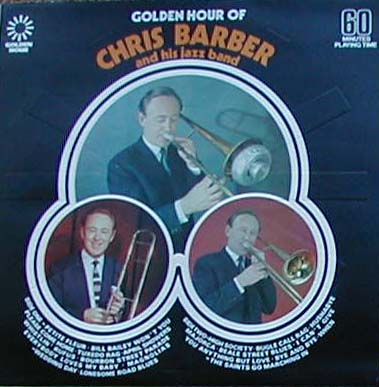 Albumcover Chris Barber - Golden Hour Of Chris Barber And His Jazzband