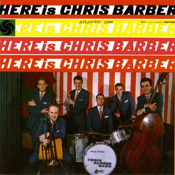 Albumcover Chris Barber - Here Is Chris Barber