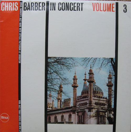 Albumcover Chris Barber - Chris Barber in Concert Volume Three , rec. at The Dome, Brighton, 1st March 1958