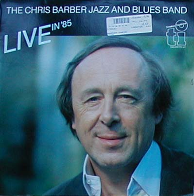 Barber Blues : Chris Barber - Live in ?85 - The Chris Barber Jazz And Blues Band (LP ...