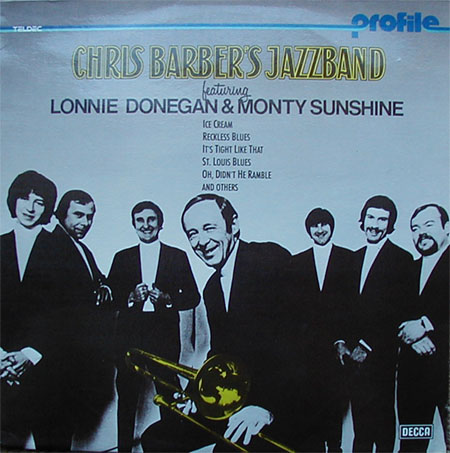 Albumcover Chris Barber - Chris Barbers Jazzband, Featuring Lonnie Donegan & Monty Sunshine (Profile)