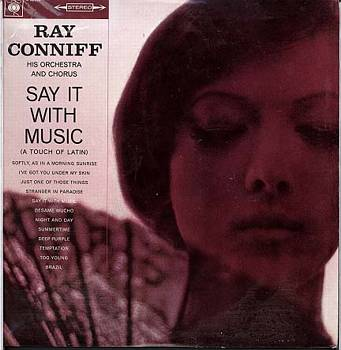 Albumcover Ray Conniff - Say It With Music (A Touch of Latin)
