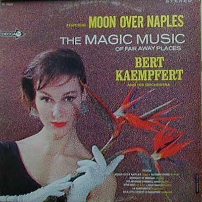 Albumcover Bert Kaempfert - The Magic Music Of Far Away Places, Featuring Moon Over Naples