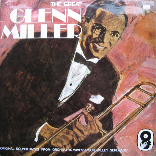 "Albumcover Glenn Miller & His Orchestra - The Great Glenn Miller Original - Original Soundtracks From ""Orchestra Wives"" And ""Sun Valley Serenade"""