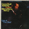 Cover: Cannonball Adderley - Cannonball Adderley / Mercy, Mercy, Mercy - Live At The Club