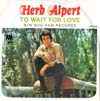 Cover: Herb Alpert & Tijuana Brass - To Wait For Love (voc.) / Bud