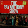 Cover: Ray Anthony - The New Ray Anthony Show - Recorded Lve at The Sahara Hotel Las Vegas