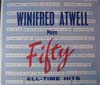 Cover: Atwell, Winifred - Winifred Atwell Play Fifty All-time Hits