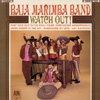 Cover: The Baja Marimba Band - The Baja Marimba Band / Watch Out
