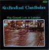 Cover: Chris Barber - Chris Barber / Pop Gospel Live In London -. Chris Barber / Alex Bradford