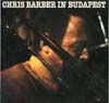 Cover: Chris Barber - Chris Barber / Chris Barber in Budapest