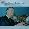 Cover: Chris Barber - In Concert Volume Two  - Marble Arch