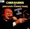 Cover: Chris Barber - Swing Is Here, with John Lewis (p) und Trummy Young (tb, voc.)