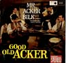 Cover: Bilk, Mr. Acker - Good Old Acker