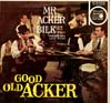 Cover: Mr. Acker Bilk - Good Old Acker