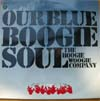 Cover: Boogie Woogie Company - Our Blue Boogie Soul