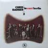 Cover: Chris Barber - Chris Barber in  East Berlin 2