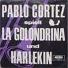 Cover: Pablo Cortez - Pablo Cortez / Harlekin / La Golondrina