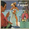 Cover: Xavier Cugat - Xavier Cugat / Dance With Cugat (25 cm)