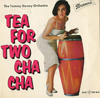 Cover: The Tommy Dorsey Orchestra - The Tommy Dorsey Orchestra / Tea For Two Cha Cha