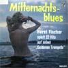 Cover: Horst Fischer - Horst Fischer / Mitternachtsblues