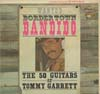 Cover: Fifty Guitars of Tommy Garrett, The - Bordertown Bandido