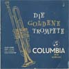 Cover: Various Instrumental Artists - Die goldene Trompete I (25 cm)