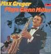 Cover: Max Greger - Max Greger / Max Greger Plays Glenn Miller