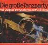 Cover: Various Instrumental Artists - Various Instrumental Artists / Die große Tanzparty mit vielen Orchestern  und Solisten