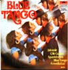 Cover: Alfred Hause - Alferd Hause, Max Greger,, Hans Carste, Fritz Schulz-Reichel u.a.: Blue Tango