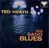 Cover: Ted Heath - Ted Heath / Big Band Blues