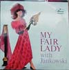 Cover: Horst Jankowski - Horst Jankowski / My Fair Lady with Jankowski - The Hosrt Jankowski- Singers, Orchester Erwin Lehn and Horst Jankowski Piano  and Philicorda