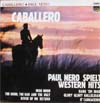 Cover: Nero - Caballero - Paul Nero spielt Western Hits