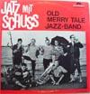 Cover: Old Merry Tale Jazzband - Old Merry Tale Jazzband / Jatz mit Schuss (25 cm)
