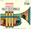 Cover: Hazy Osterwald (Sextett) - Hazy Osterwald (Sextett) / Latin Dance To The Trumpet Of Hazy Osterwald And His Sextet